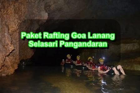 Wisata rafting Goa Lanang