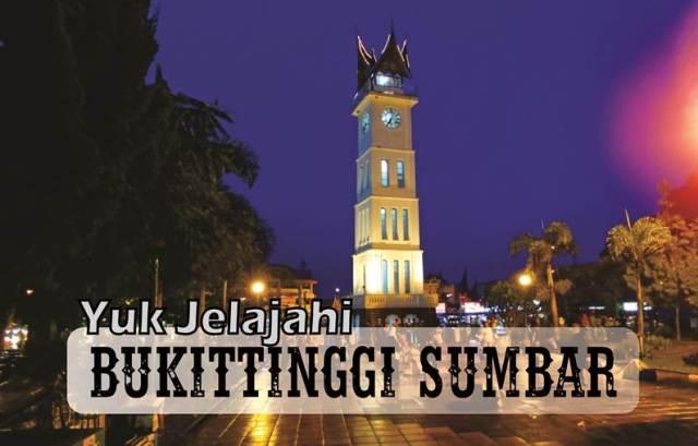 Objek Wisata Jam Gadang Bukittinggi - tempat wisata di Bukittinggi