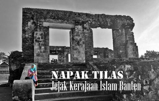 Napak Tilas Kerajaan Islam di Serang Banten