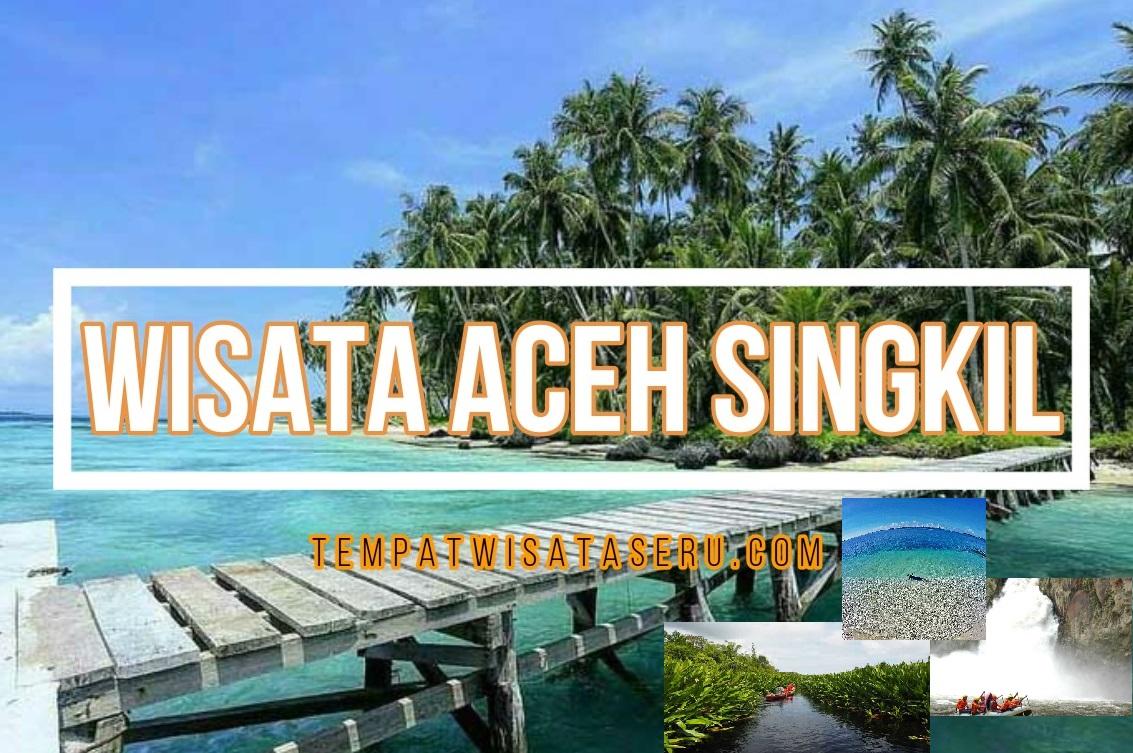 24 Tempat Wisata Di Aceh Singkil Paling Hits Yang Indahnya Kebangetan